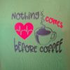 coffee first on leaf green color shirt